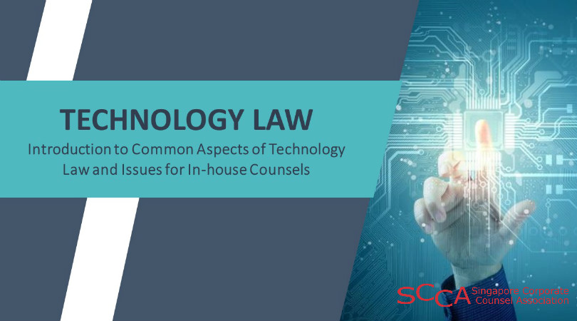 Technology Law – Introduction to Common Aspects of Technology Law and Issues for In-house Counsels