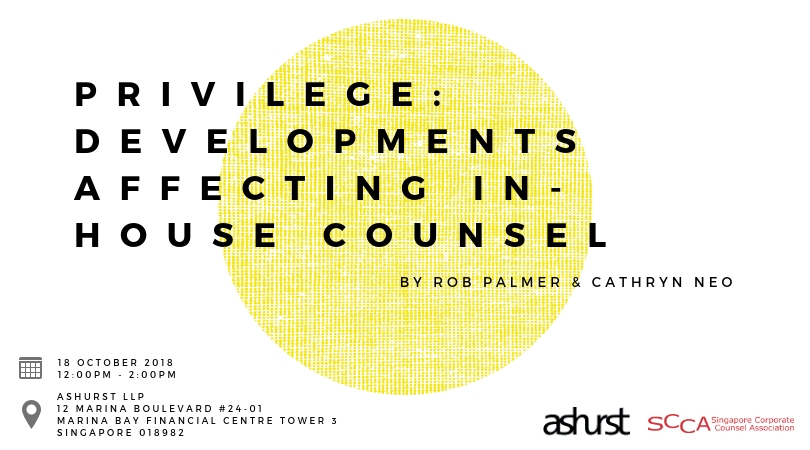 PRIVILEGE: DEVELOPMENTS AFFECTING IN-HOUSE COUNSEL