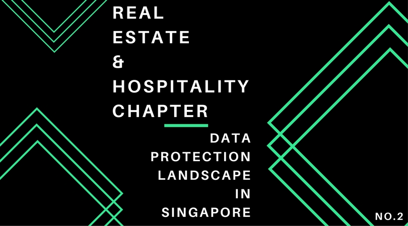 Real Est. & Hosp. Chapter - Data Protection Landscape in Singapore