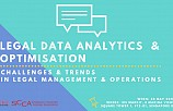 Legal Data Analytics  & Optimisation: Challenges & Trends in Legal Management & Operations