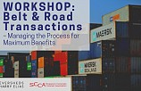 WORKSHOP: Belt and Road Transactions – Managing the Process for Maximum Benefits