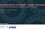 The Corporate Attorney-Client Privilege: What it Means During an Internal Investigation