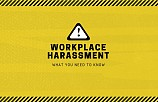 Workplace Harassment: What You Need to Know