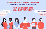 WEBINAR: Automation, Innovation and Technology in Business and Conflict Resolution - How do women stay ahead of the curve?