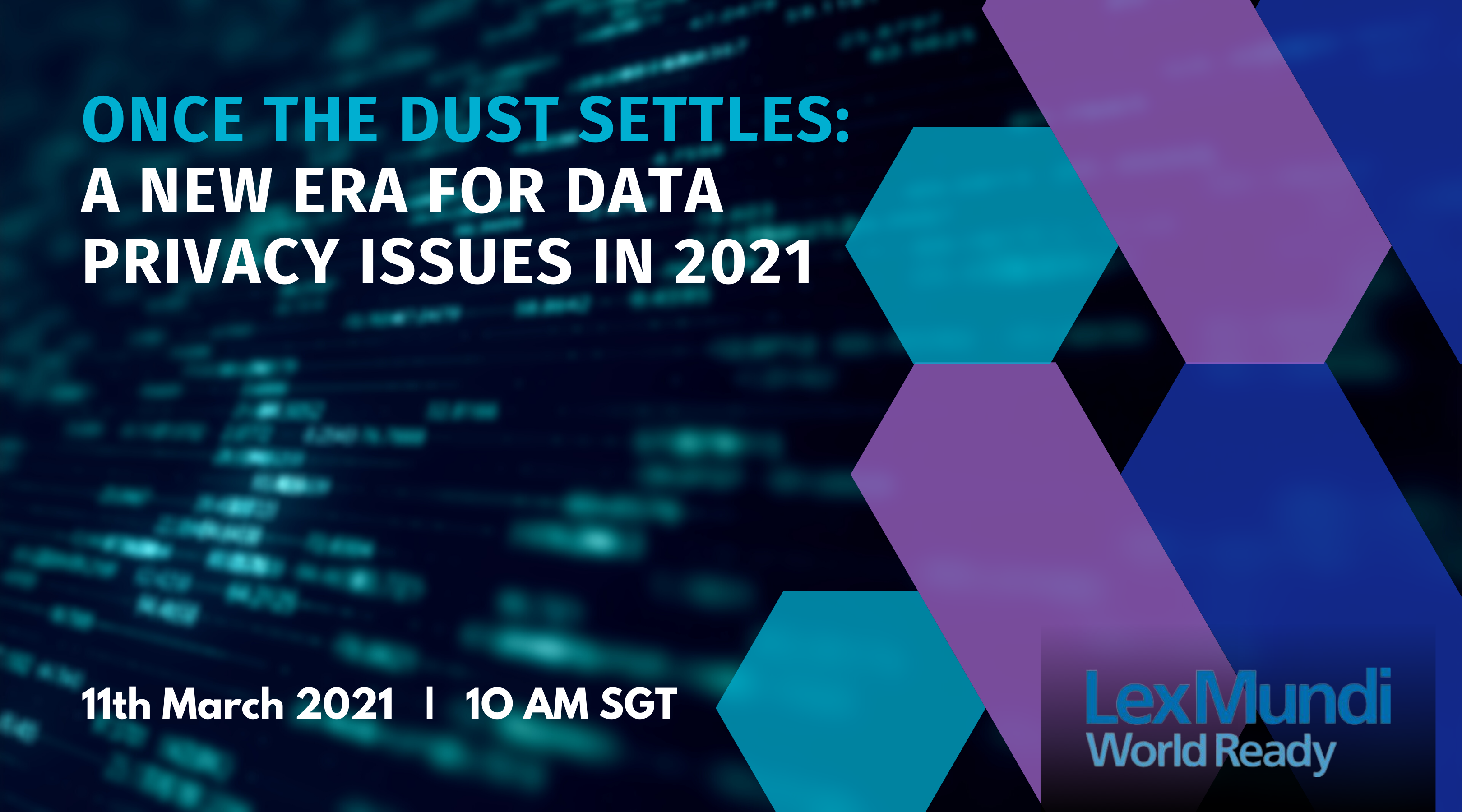 Once the dust settles: A New Era for Data Privacy Issues in 2021