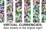 Virtual Currencies: New Assets in the Digital Age?