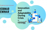 WEBINAR : Innovation and Adaptability During Crisis