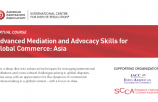 Virtual Course - Advanced Mediation and Advocacy Skills for Global Commerce: Asia