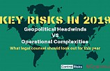 Key Risks in 2019: Geopolitical Headwinds VS Operational Complexities