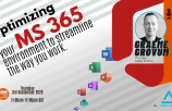 Optimizing your MS 365 environment to streamline the way you work