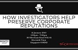 HOW INVESTIGATORS HELP PRESERVE CORPORATE REPUTATIONS