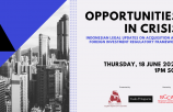 WEBINAR: Opportunities in Crisis - Indonesian Legal Updates on Acquisition and Foreign Investment Regulatory Framework