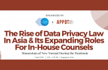 The Rise of Data Privacy Law In Asia & Its Expanding Roles For In-House Counsels: Momentum of New Normal During the Pandemic